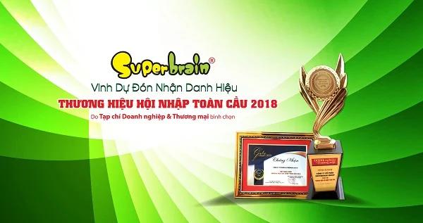 """SUPERBRAIN VIỆT NAM – VINH DỰ ĐÓN NHẬN """"THƯƠNG HIỆU HỘI NHẬP TOÀN CẦU"""" 2018"""