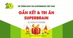 SUPERBRAIN HÀNH TRÌNH 10 NĂM GẮN KẾT VÀ TRI ÂN